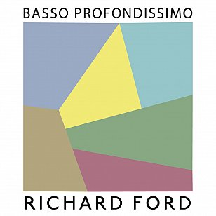 Richard Ford: Basso Profondissimo (digital outlets)