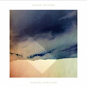 Richie Setford: Aimless Survivor (digital outlets)