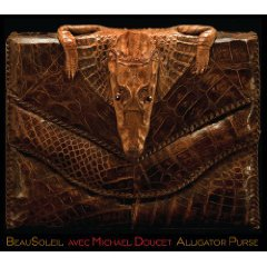 BeauSoleil avec Michael Doucet: Alligator Purse (YepRoc)