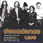 Besser and Bravura: Decadence Live (Atoll)