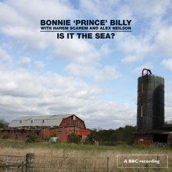 Bonnie Prince Billy: Is it the Sea? (BBC)