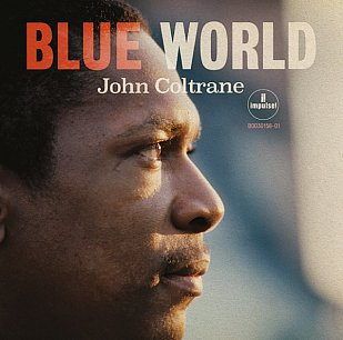 John Coltrane: Blue World (Impulse! digital outlets)