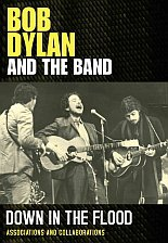 BOB DYLAN AND THE BAND; DOWN IN THE FLOOD (Chrome Dreams/Triton DVD)