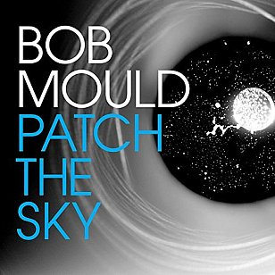 Bob Mould; Patch the Sky (Merge/Southbound)