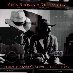 Greg Brown and Dream City: Essential Recordings Vol 2 1997-2006 (Red House)