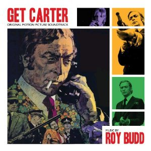 Roy Budd: Get Carter soundtrack (Silva Screen/Southbound)