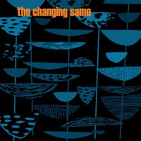The Changing Same: The Changing Same (Powertools)