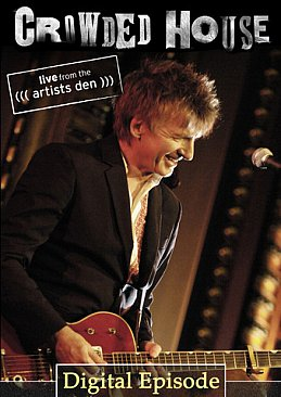 CROWDED HOUSE; LIVE FROM THE ARTISTS DEN (download)