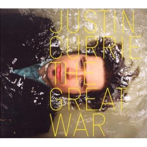 BEST OF ELSEWHERE 2010 Justin Currie: The Great War (Ryko/Southbound)