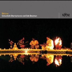 Debashish Bhattacharya / Bob Brozman: Mahima (Riverboat)