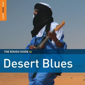Various Artists: The Rough Guide to Desert Blues (Rough Guide/Southbound)