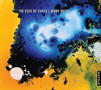 Dixon Nacey: The Edge of Chaos (Rattle)