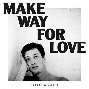 Marlon Williams: Make Way For Love (Caroline)