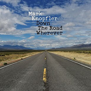 Mark Knopfler: Down the Road Wherever (Universal)