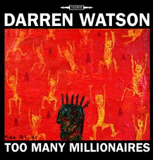 Darren Watson: Too Many Millionaires (Beluga)
