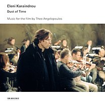 Eleni Karaindrou: Dust of Time (ECM New Series/Ode)