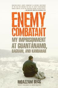 ENEMY COMBATANT by MOAZZAM BEGG