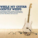 Various: While My Guitar Gently Weeps (Universal)