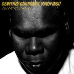 BEST OF ELSEWHERE 2008 Geoffrey Gurrumul Yunupingu: Gurrumul (Southbound)