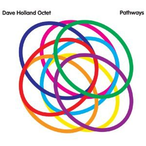 Dave Holland Octet: Pathways (Red Eye/Southbound)