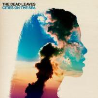 The Dead Leaves: Cities on the Sea (LIberation)