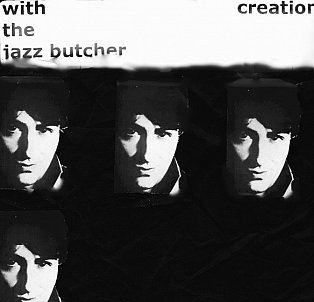 THE JAZZ BUTCHER REVISITED, PART II (2018): Fish there at the dawn of Creation