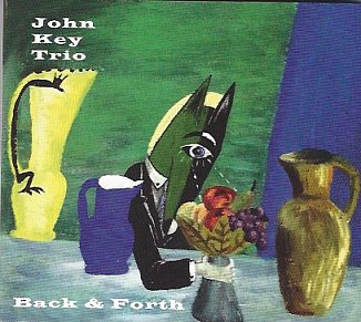 John Key Trio: Back and Forth (Odd)