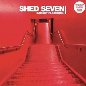 Shed Seven: Instant Pleasures (Universal)