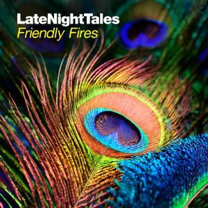Various Artists: Late Night Tales; Friendly Fires (Universal)