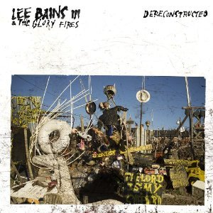 Lee Bains III and the Glory Fires: Dereconstructed (SubPop)