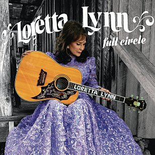 Loretta Lynn: Full Circle (Sony)
