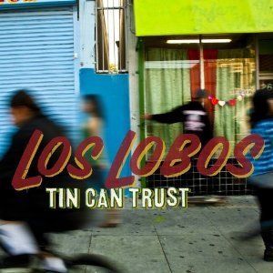 Los Lobos: Tin Can Trust (Shock)