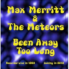Max Merritt and the Meteors: Been Away Too Long (LosTraxx)