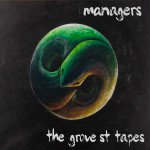 Managers: The Grove St Tapes (Hoi)
