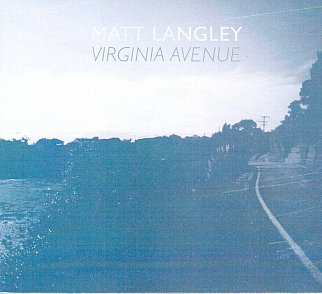 GUEST MUSICIAN MATT LANGLEY on the genesis of his new album Virginia Avenue