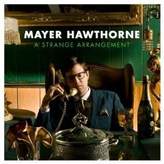 Mayer Hawthorne: A Strange Arrangement (Rhythmethod)