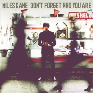 Miles Kane: Don't Forget Who You Are (Sony)