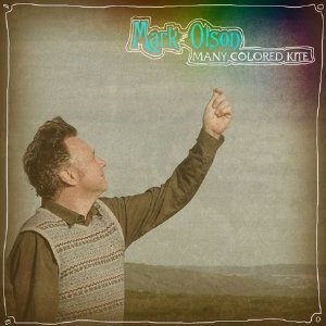 Mark Olson: Many Colored Kite (Ryko)