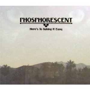 Phosphorescent: Here's to Taking It Easy (Dead Oceans) | Elsewhere