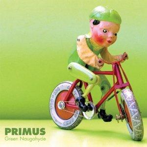 Primus: Green Naugahyde (Prawn/Southbound)