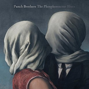 Punch Brothers: The Phosphorescent Blues (Warners)