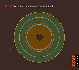 Kevin Field, Ron Samsom, Olivier Holland: Irony (Rattle)