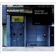 Lloyd Cole: Broken Record (Tapete/Yellow Eye)