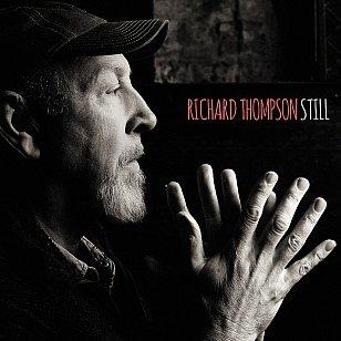 Richard Thompson: Still (Proper/Southbound)