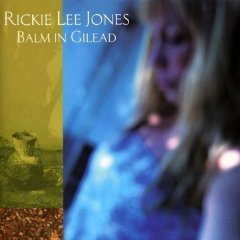 Rickie Lee Jones: Balm in Gilead (Universal)