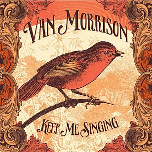 Van Morrison: Keep Me Singing (Caroline/Universal)