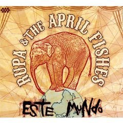 Rupa and the April Fishes: Este Mundo (Cumbancha)