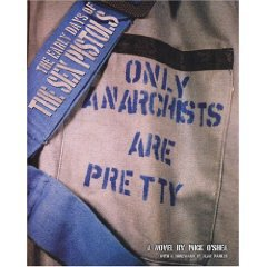 ONLY ANARCHISTS ARE PRETTY by MICK O'SHEA: Pretty vacant, really
