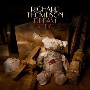 BEST OF ELSEWHERE 2010 Richard Thompson: Dream Attic (Proper)