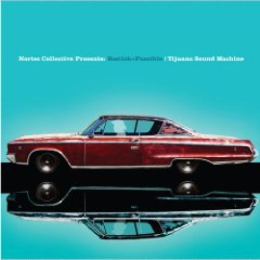Nortec Collective: Tijuana Sound Machine (Nacional/Southbound)